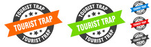 Tourist Trap Stamp. Tourist Trap Round Ribbon Sticker. Tag