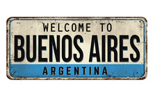 Welcome To Buenos Aires Vintage Rusty Metal Sign
