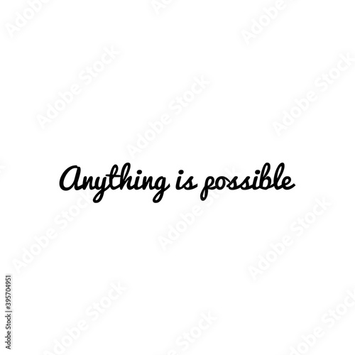 ''Anything is possible'' Lettering Fototapeta