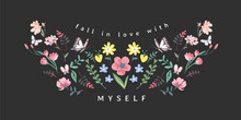 Love Myself Slogan With Colorful Flowers And Butterflies Illustration