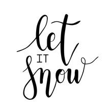 Let It Snow. Vector Christmas Phrase Calligraphy. Handwritten Modern Brush Lettering. Hand Drawn Design Elements.