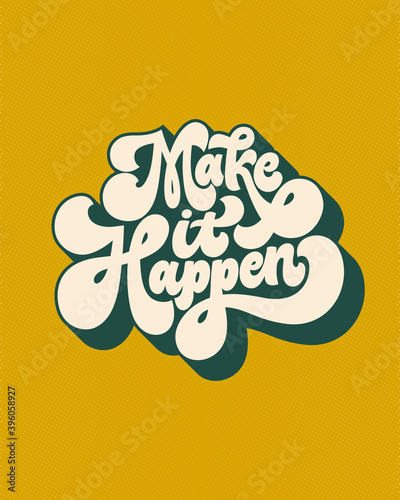Fototapeta Make it happen- hand written lettering quote. Vintage style calligraphy. Retro typographic poster. 70s style inspirational saying. Trendy Gold and Green colors, 3d effect. obraz
