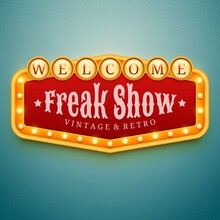 Freak Show Light Sign. Wall Signage With Marquee Lights. Circus, Show, Theater, Cinema Decor. Retro Banner, Frame With Light Bulbs. Vector Illustration Of Vintage Signboard For Flyers And Other Ads.