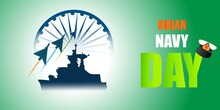 Vector Illustration Of Indian Navy Day Banner, Ashoka Chakra, Army Ship And Airforce Craft, Tricolor, Poster For Website And Social Media.