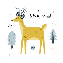 Stay Wild Print With A Cute Deer. Funny Nursery Poster With Forest Character