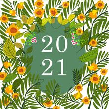 Botanic Flowers And Leaves Frame With New Year 2021 Calendar ,picture Frame, New Year Card Hand Drawn Vector