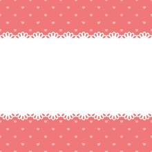 Blank Template, Layout: White Lace Stripe On A Pink Background With Polka Dots In Hearts, Vector Illustration.