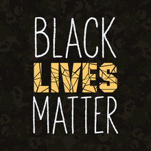 Black Lives Matter Lettering. Banner Or Poster On The Theme Of African American Protests. Portrait Of A Man With An Afro Figure Design. Military Background.