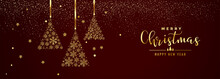 Card Or Banner On Merry Christmas And Happy New Year In Gold On A Burgundy Brown Background In Gradient With Gold Glitter And Snowflakes Which Form 3 Christmas Trees In Gold