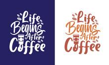 Life Begins After Coffee SVG Cut File | T-shirt Design