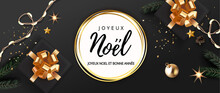 French Lettering Joyeux Noel - Happy New Year And Merry Christmas. Christmas Festive Luxury Black And Gold Background With Gifts Box And Xmas Balls, Stars, Bell, Light Garland, Gingerbread Fir Tree.