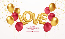 Happy Valentines Day Gold And Red Balloons With The Inscription Love From Gold Foil Helium Balloons. For Festive Design Of Flyer, Poster, Card, Banner. Vector Illustration