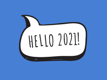 Hand Drawn Speech Bubbles With Text About New Year 2021. Vector Pop Art Object. Doodle Elements For Dialog
