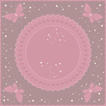 Light Brown Square Background. Four Simple Pink Butterflies In The Corners. Ornate Frame. A Large Pink Circle In The Center Of The Image With Wavy Edges, Decorated With Hearts
