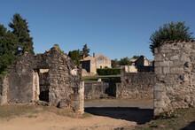 Ruin Of The Village Of Oradour Sur Glane In France, Remnant Of A Former War Massacre