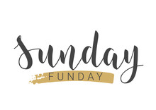 Vector Stock Illustration. Handwritten Lettering Of Sunday Funday. Template For Banner, Invitation, Party, Postcard, Poster, Print, Sticker Or Web Product. Objects Isolated On White Background.