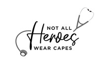 Not All Heroes Wear Capes, Stethoscope Icon, Essential Workers Appreciation, Vector Illustration Background