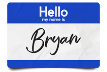 Hello My Name Is Bryan