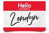 Fototapeta Fototapeta Londyn - Hello my name is Londyn