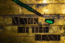Mark Of The Beast Text With Syringe Filled With Neon Green Fluid On Textured Grunge Copper And Vintage Gold Background