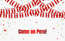 Peru Flags Garland On Transparent Background With Confetti. Hang Bunting For Peru Independence Day Celebration Template Banner, Vector Illustration