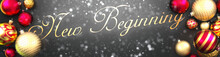 New Beginning And Christmas,fancy Black Background Card With Christmas Ornament Balls, Snow And An Elegant Word New Beginning, 3d Illustration