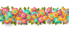 Spring Seamless Border With Paper Cut Flowers And Leaves Isolated On White Background. Bright Colorful Geometric Forms. Vector Illustration. Fresh Design For Posters, Brochures Or Vouchers.