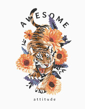 Awesome Attitude Slogan With Angry Tiger In Flowers Bush Illustration