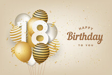 Happy 18th Birthday With Gold Balloons Greeting Card Background. 18 Years Anniversary. 18th Celebrating With Confetti. Vector Stock