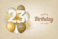 Happy 23th Birthday With Gold Balloons Greeting Card Background. 23 Years Anniversary. 23th Celebrating With Confetti. Vector Stock