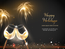 Happy Holidays Celebration Concept With 3D Wine Glasses And Fireworks On Black Bokeh Background.