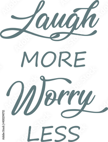 фотография laugh more worry less logo sign inspirational quotes and motivational typography
