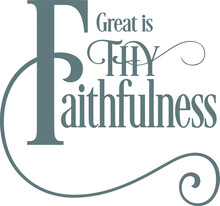Great Is Thy Faithfulness Logo Sign Inspirational Quotes And Motivational Typography Art Lettering Composition Design