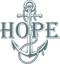Hope Anchors Background Logo Sign Inspirational Quotes And Motivational Typography Art Lettering Composition Design