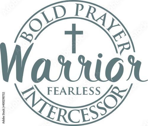 Fotografie, Obraz bold prayer warrior fearless intercessor logo sign inspirational quotes and moti