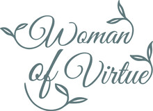 Woman Of Virtue Logo Sign Inspirational Quotes And Motivational Typography Art Lettering Composition Design