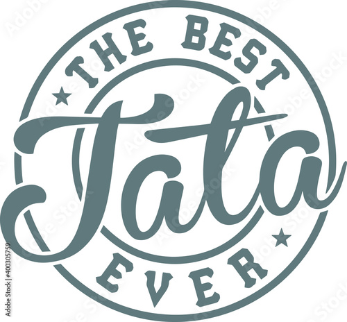 Canvas-taulu the best tata ever logo sign inspirational quotes and motivational typography ar