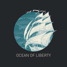 Hand-drawn Illustration Of A Sailing Yacht And A Circle With Sea Waves In Retro Style On Black Background. Vector Banner On The Theme Of Travel, Adventure And Discovery With The Words Ocean Of Liberty