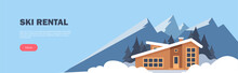 Ski Rental Horizontal Banner. Winter Sport. Winter Mountain Landscape With Big House For Tourists. Winter Holidays In The Mountains, Ski Resorts, House Rentals. Vector Flat Illustration.