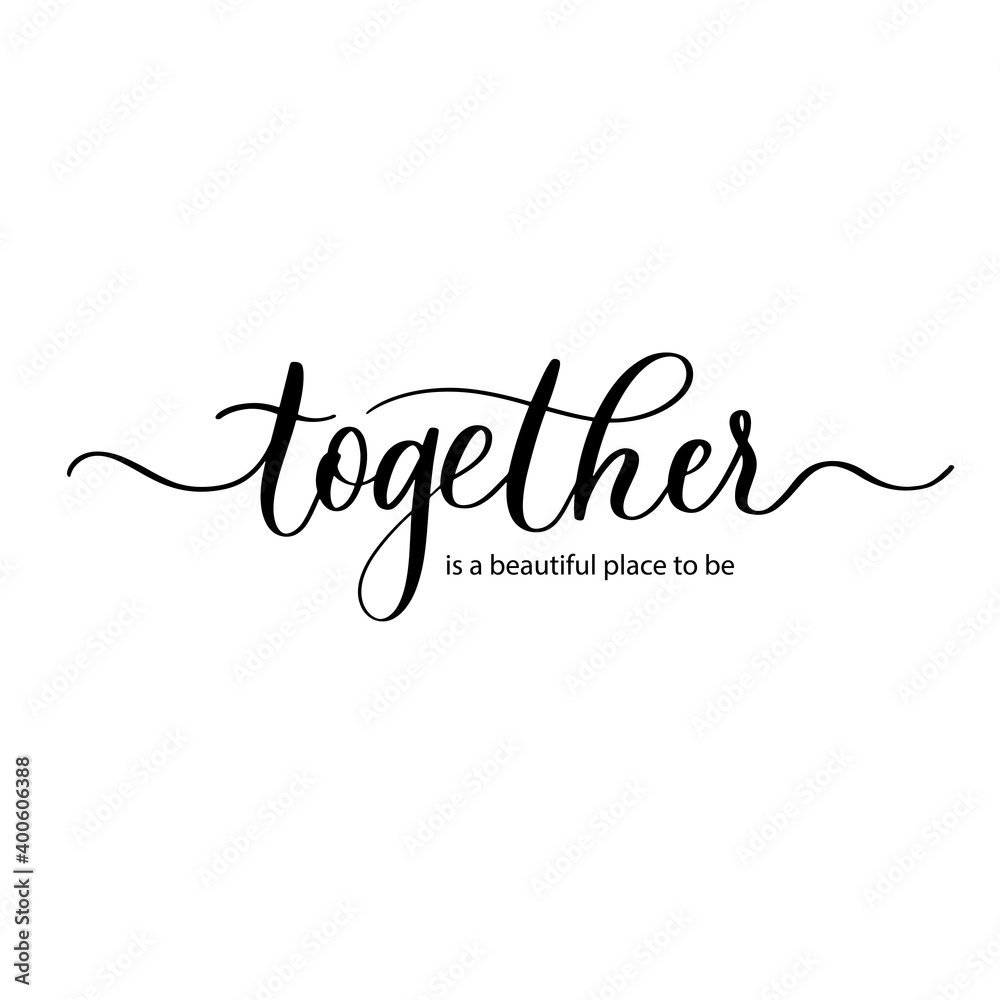 Fototapeta Together is a beautiful place to be- vector calligraphic inscription with smooth lines.