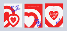 Creative Concept Of Happy Valentine's Day Posters Set With Typography Text Be My Valentine, Love Is All Around And Love Yourself. Minimalistic Trendy Design Templates For Branding, Banner, Cover, Card