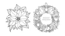 Poinsettia And Christmas Wreath With Bow. Ribbons, Pine Tree Branch, Forest Holly Berry, Apple Fruit. Vector Hand Drawn Artwork. Holiday Concept. Coloring Book Page For Adults, Kids. Black And White