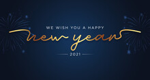 We Wish You A Happy New Year 2021 Lettering Handwritten Gold And Blue Background, Firework Banner