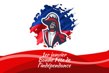 Translation: January 1, Happy Independence Day. Independence Day Of Haiti Vector Illustration. Suitable For Greeting Card, Poster And Banner.