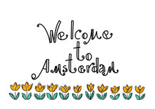 Welcome To Amsterdam. Amsterdam Vector Elements Set. Travel And Tourism Concept. Travel Poster, Postcard With Tulips