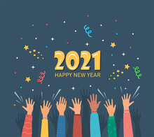 Raised Hands Of Happy People Celebrating New Year 2021. Crowd Of People At Party. People Celebrate. Firecrackers, Confetti, Fireworks, Carnival. New Year Greeting Card. Vector Illustration.