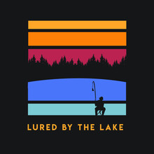 Lured By The Lake Fishing Graphic With Sunset And Silhouette Of Fisherman T-shirt Apparel Design