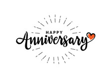 Happy Anniversary Calligraphy Hand Lettering Isolated On White. Birthday Or Wedding Anniversary Celebration Poster