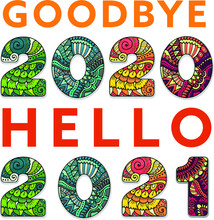 Goodbye 2020 Hello 2021. Text Sign Saying Goodbye To Last 2020 Year And Welcoming New 2021 Year.
