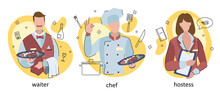 Set Of Festive Drawings Of Restaurant Staff Characters. Catering Professionals Team Personages Of Waiter, Chef, And Hostess. Modern Flat Vector Design Illustrations Isolated On White Background